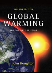 Global Warming: The Complete Briefing, Edition 4