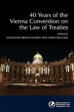 40 Years of the Vienna Convention on the Law of Treaties PDF