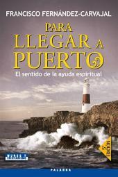 Para llegar a puerto: El sentido de la ayuda espiritual