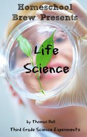 Life Science: Third Grade Science Experiments
