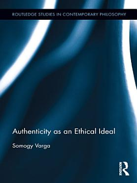 Authenticity as an Ethical Ideal PDF