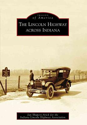 The Lincoln Highway Across Indiana