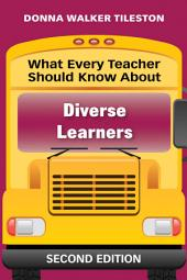 What Every Teacher Should Know About Diverse Learners: Edition 2