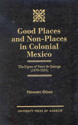 Good Places And Non Places In Colonial Mexico Book PDF