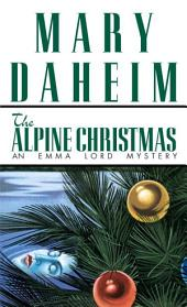 The Alpine Christmas: An Emma Lord Mystery