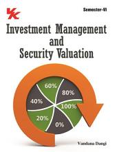 Investment Management and Security Valuation: for B.Com-III Semester-VI