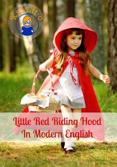 Little Red Riding Hood In Modern English (Translated)