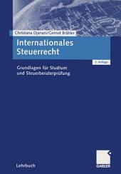 Internationales Steuerrecht: Grundlagen für Studium und Steuerberaterprüfung, Ausgabe 2