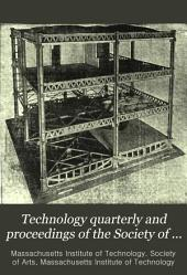 Technology Quarterly and Proceedings of the Society of Arts: Volume 6
