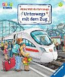 Meine Welt der Fahrzeuge  Unterwegs mit dem Zug PDF
