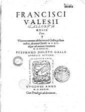 Francisci Valesii Gallorum regis fata... Stephano Doleto Gallo Aurelio autore