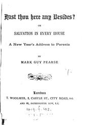 Hast thou here any besides? or Salvation in every house, a new year's address: Volume 7