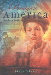 Bridge to America: Based on a True Story