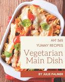Ah  365 Yummy Vegetarian Main Dish Recipes PDF