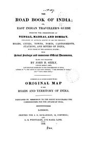 The road book of India; or, East Indian traveller's guide through the presidencies of Bengal, Madras, and Bombay