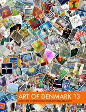 Art of Denmark 13: Explore the art of 86 Danish artists from MyArtSpace.dk