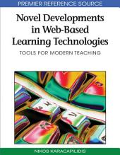 Novel Developments in Web-Based Learning Technologies: Tools for Modern Teaching: Tools for Modern Teaching