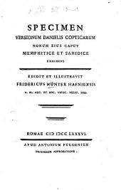 Specimen versionum Danielis Copticarum nonum ejus caput Memphitice et Sahidice exhibens. Edidit et illustravit Fridericus Münter. Coptic & Lat