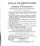 Atlas élémentaire de l'empire d'Allemagne0: composé de cartes et de tableaux ...