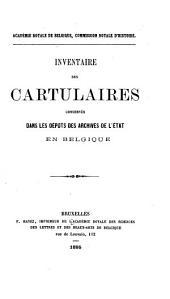 Inventaire des cartulaires çonservés dans les dépots des archives de l'Etat en Belgique