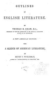 Outlines of English Literature: By Thomas B. Shaw