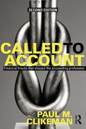 Called to Account: Financial Frauds that Shaped the Accounting Profession, Edition 2