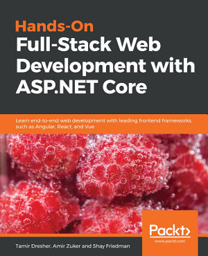 Hands On Full Stack Web Development with ASP NET Core