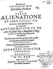 Conclusiones iur. de rerum alienatione, ex iure civili, canonico, feudali et Saxonico selectae