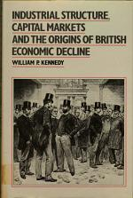 Industrial Structure, Capital Markets and the Origins of British Economic Decline