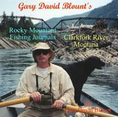 Clarkfork River - Montana, USA: Rocky Mountain Fishing Journals