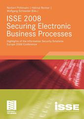 ISSE 2008 Securing Electronic Business Processes: Highlights of the Information Security Solutions Europe 2008 Conference
