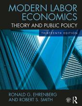 Modern Labor Economics: Theory and Public Policy, Edition 13