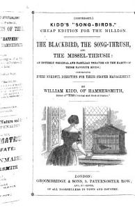 Kidd s song birds     The Blackbird  the Song Thrush  and the Missel Thrush Book