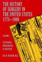 The History of Surgery in the United States  1775 1900  Textbooks  monographs  and treaties PDF