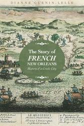The Story of French New Orleans PDF