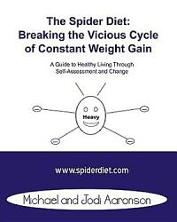 The Spider Diet  Breaking the Vicious Cycle of Constant Weight Gain PDF