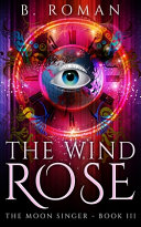 The Wind Rose (The Moon Singer Book 3)