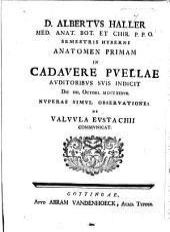 D. A. Haller ... anatomen primam in cadavere puellæ ... indicit ... nuperas simul observationes de valvula Eustachii communicat