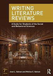 Writing Literature Reviews: A Guide for Students of the Social and Behavioral Sciences, Edition 7