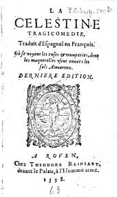 La Celestine: tragicomedie [de Calisto et Melibeo]
