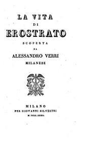 La vita di Erostrato scoperta da Alessandro Verri milanese
