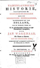 Vaderlandsche historie, vervattende de geschiedenissen der nu vereenigde Nederlanden, inzonderheid die van Holland, van de vroegste tijden af: Volume 9