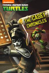 The Casey Chronicles (Teenage Mutant Ninja Turtles)