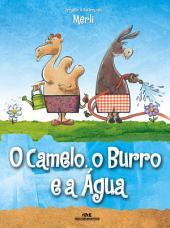 O Camelo, o Burro e a Água: Uma fábula visual sobre o consumo consciente da água