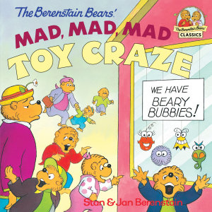 The Berenstain Bears  Mad  Mad  Mad Toy Craze
