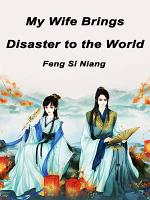 My Wife Brings Disaster to the World