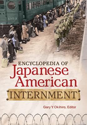 Encyclopedia of Japanese American Internment