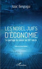 Les Nobel juifs d'économie: Le partage du savoir au XXe siècle