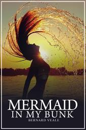 Mermaid in my Bunk: An adventure & love story
