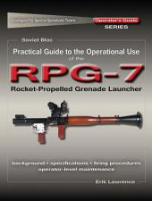 Practical Guide to the Operational Use of the RPG-7 Grenade Launcher